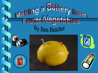 Making a Battery from Fruits/Vegetables