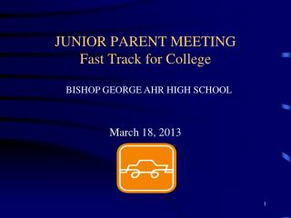 JUNIOR PARENT MEETING Fast Track for College