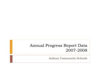 Annual Progress Report Data 2007-2008