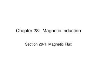 Chapter 28:  Magnetic Induction