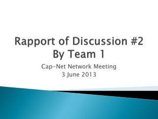 Rapport of Discussion #2 By Team 1