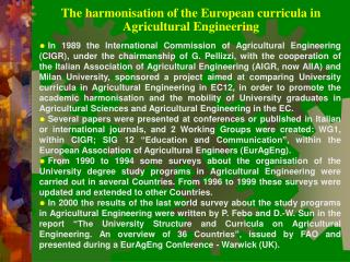 The harmonisation of the European curricula in Agricultural Engineering