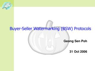 Buyer-Seller Watermarking (BSW) Protocols