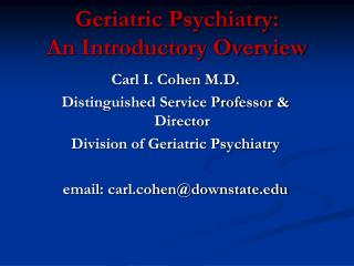 Geriatric Psychiatry: An Introductory Overview