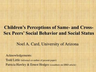Children's Perceptions of Same- and Cross-Sex Peers' Social Behavior and Social Status