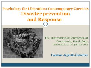Psychology for Liberation: Contemporary Currents Disaster prevention  and Response