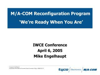 M/A-COM Reconfiguration Program  'We're Ready When You Are'