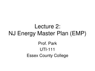 Lecture 2: NJ Energy Master Plan (EMP)