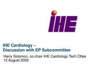 IHE Cardiology –  Discussion with EP Subcommittee