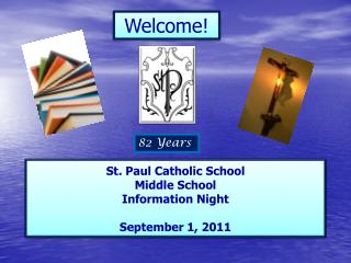 St. Paul Catholic School Middle School Information  Night September 1, 2011