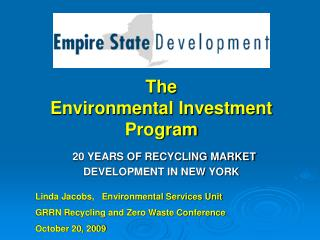 The  Environmental Investment Program 20 YEARS OF RECYCLING MARKET DEVELOPMENT IN NEW YORK