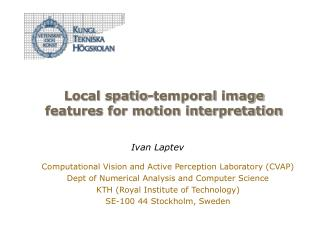Local spatio-temporal  image features for motion interpretation