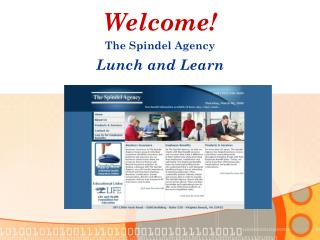 Welcome! The Spindel Agency Lunch and Learn