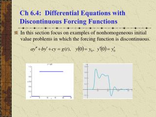 Ch 6.4:  Differential Equations with Discontinuous Forcing Functions