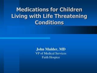 Medications for Children Living with Life Threatening Conditions