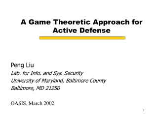 A Game Theoretic Approach for  Active Defense