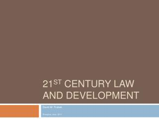 21 st  Century Law and Development