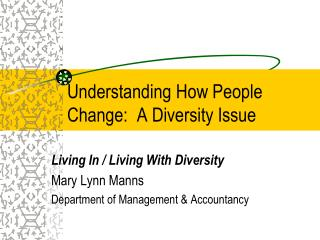 Understanding How People Change:  A Diversity Issue