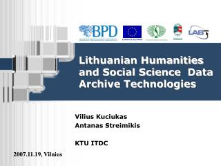 Lithuanian Humanities and Social Science  Data Archive Technologies