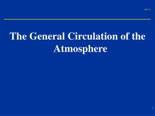 The General Circulation of the Atmosphere
