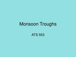 Monsoon Troughs
