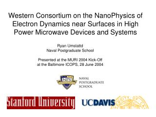 Ryan Umstattd Naval Postgraduate School Presented at the MURI 2004 Kick-Off