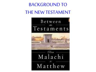 BACKGROUND TO  THE NEW TESTAMENT