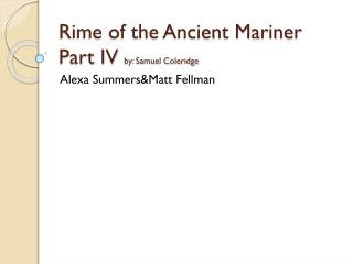 Rime of the Ancient Mariner Part IV  by: Samuel Coleridge