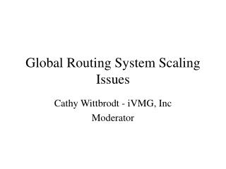 Global Routing System Scaling Issues