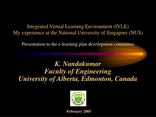 K. Nandakumar Faculty of Engineering University of Alberta, Edmonton, Canada
