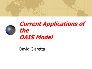 Current Applications of the  OAIS Model