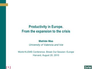 Productivity in Europe.  From the expansion to the crisis