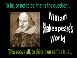 William Shakespeare's World