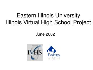Eastern Illinois University Illinois Virtual High School Project