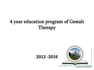 4 year education program of Gestalt Therapy
