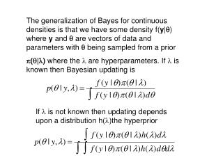 If  is not known then updating depends upon a distribution h()the hyperprior