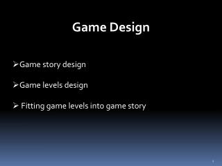 Game story design Game levels design  Fitting game levels into game story