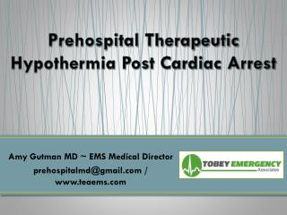 Prehospital Therapeutic Hypothermia Post Cardiac Arrest