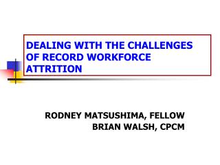 DEALING WITH THE CHALLENGES OF RECORD WORKFORCE ATTRITION