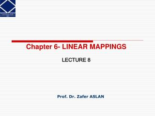 Chapter 6- LINEAR MAPPINGS LECTURE  8