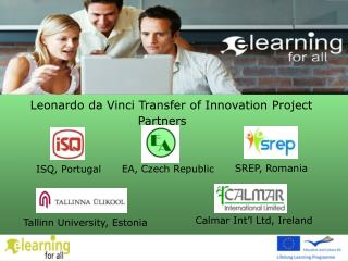 Leonardo da Vinci Transfer of Innovation Project