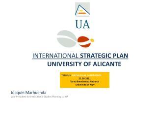 INTERNATIONAL STRATEGIC PLAN UNIVERSITY OF ALICANTE Joaquín Marhuenda