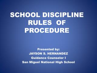 SCHOOL DISCIPLINE RULES OF PROCEDURE