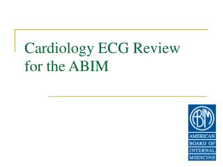 Cardiology ECG Review for the ABIM