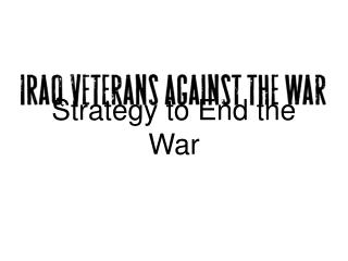 Strategy to End the War