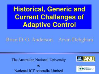 Historical, Generic and Current Challenges of Adaptive Control