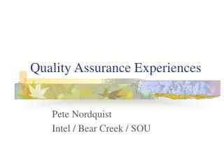 Quality Assurance Experiences