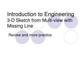 Introduction to Engineering 3-D Sketch from Multi-view with Missing Line