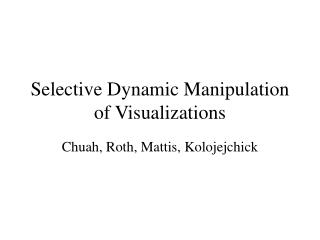 Selective Dynamic Manipulation of Visualizations