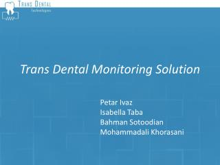Trans Dental Monitoring Solution